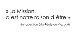La mission (Introduction à la Règle de Vie, p. 6)2
